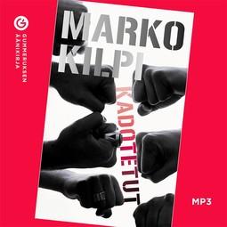 Kilpi, Marko - Kadotetut, äänikirja