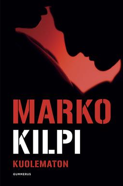 Kilpi, Marko - Kuolematon, e-kirja