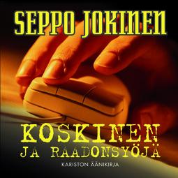 Jokinen, Seppo - Koskinen ja raadonsyöjä, äänikirja
