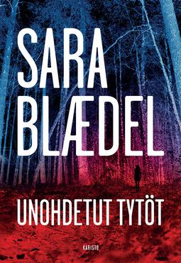 Blaedel, Sara - Unohdetut tytöt, e-kirja