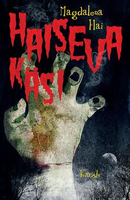Hai, Magdalena - Haiseva käsi ja muita kauheita tarinoita Uhriniituntakaisesta, e-bok