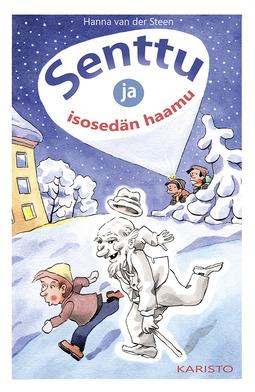 Steen, Hanna van der - Senttu ja isosedän haamu, e-kirja