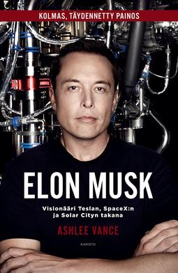 Vance, Ashlee - Elon Musk: Visionääri Teslan, SpaceX:n ja Solar Cityn takana, e-kirja