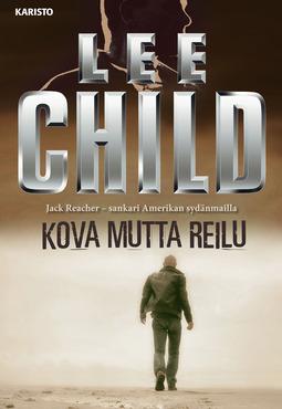 Child, Lee - Kova mutta reilu, äänikirja