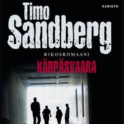 Sandberg, Timo - Kärpäsvaara, äänikirja