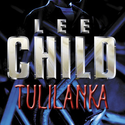 Child, Lee - Tulilanka, äänikirja