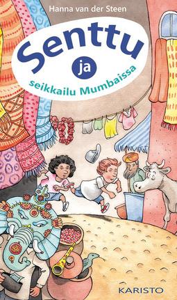 Steen, Hanna van der - Senttu ja seikkailu Mumbaissa, e-kirja