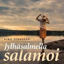 Pehkonen, Kirsi - Jylhäsalmella salamoi, äänikirja