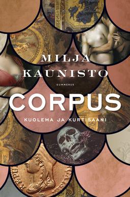 Kaunisto, Milja - Corpus: Kuolema ja kurtisaani, e-bok