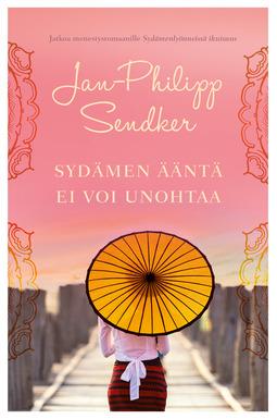 Sendker, Jan-Philipp - Sydämen ääntä ei voi unohtaa, e-kirja