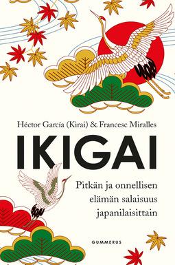 (Kirai), Héctor García - Ikigai: Pitkän ja onnellisen elämän salaisuus japanilaisittain, e-kirja