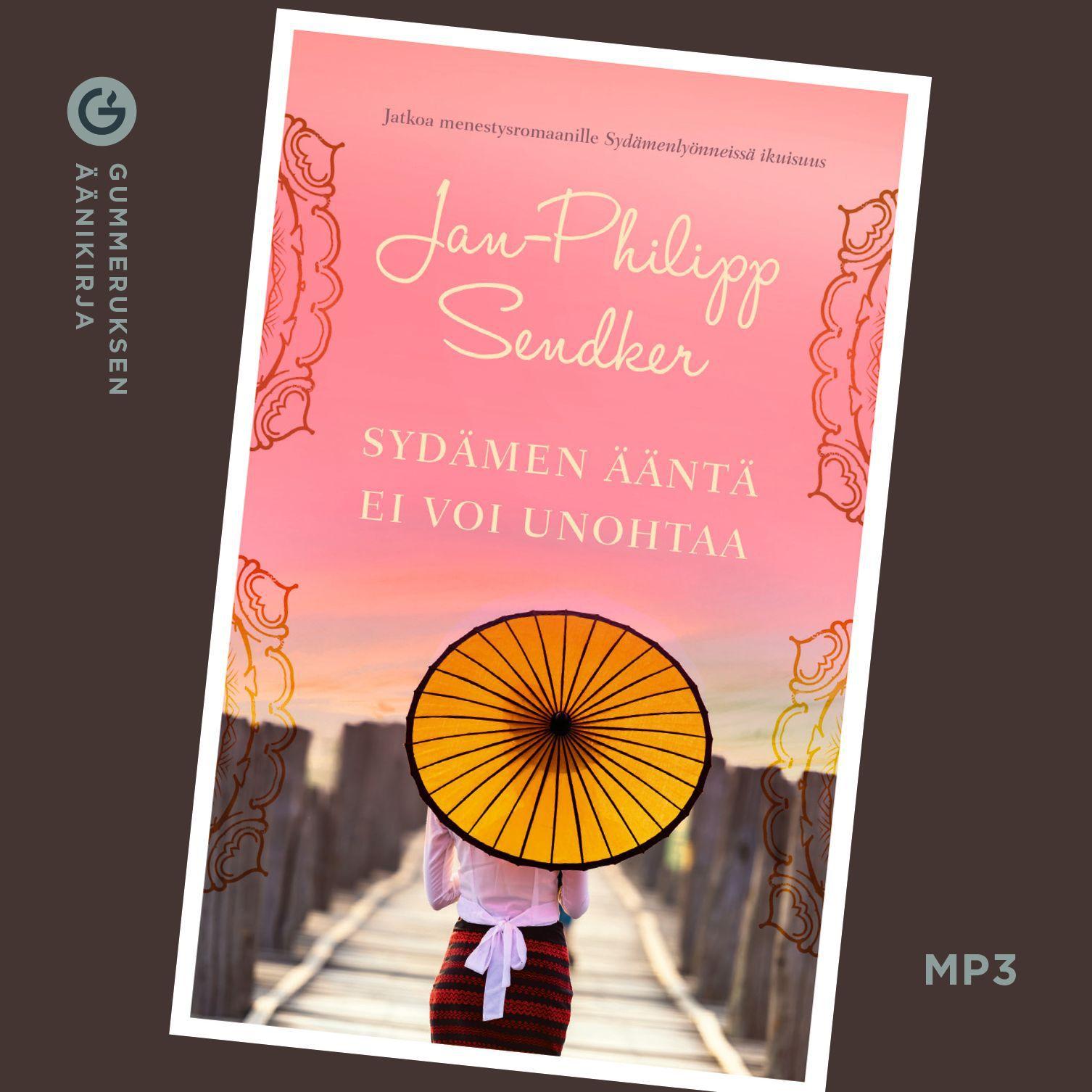 Sendker, Jan-Philipp - Sydämen ääntä ei voi unohtaa, äänikirja