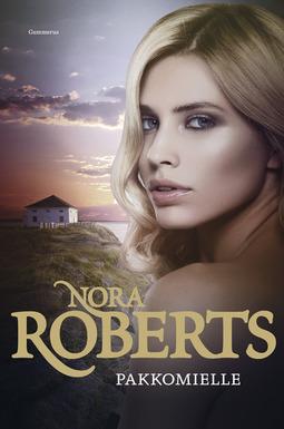 Roberts, Nora - Pakkomielle, ebook