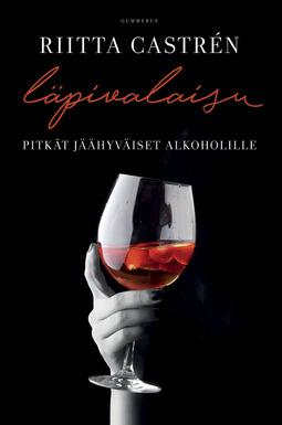 Castrén, Riitta - Läpivalaisu: Pitkät jäähyväiset alkoholille, e-kirja