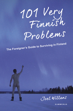 Willans, Joel - 101 Very Finnish Problems: The Foreigner's Guide to Surviving in Finland, e-bok