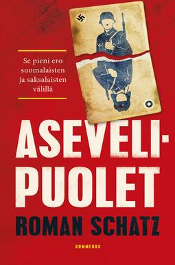 Schatz, Roman - Asevelipuolet: Se pieni ero suomalaisten ja saksalaisten välillä, e-kirja