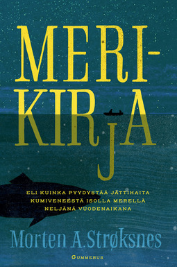 Strøksnes, Morten - Merikirja: Eli kuinka pyydystää jättihaita kumiveneestä isolla merellä neljänä vuodenaikana, e-kirja
