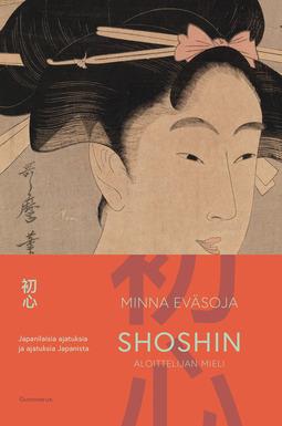 Eväsoja, Minna - Shoshin - aloittelijan mieli: Japanilaisia ajatuksia ja ajatuksia Japanista, e-kirja