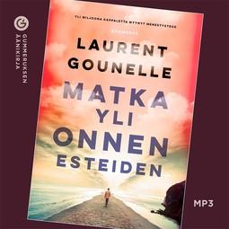 Gounelle, Laurent - Matka yli onnen esteiden, äänikirja
