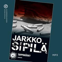 Sipilä, Jarkko - Tappokäsky, äänikirja