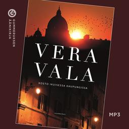 Vala, Vera - Kosto ikuisessa kaupungissa, äänikirja