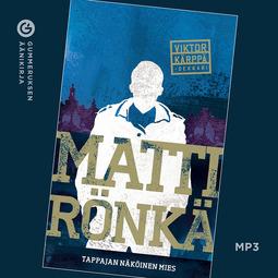 Rönkä, Matti - Tappajan näköinen mies, äänikirja