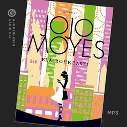 Moyes, Jojo - Elä rohkeasti, äänikirja