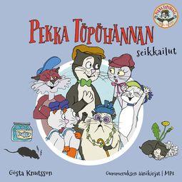 Knutsson, Gösta - Pekka Töpöhännän seikkailut, äänikirja