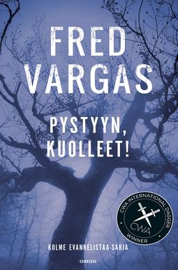 Vargas, Fred - Pystyyn, kuolleet!, e-kirja