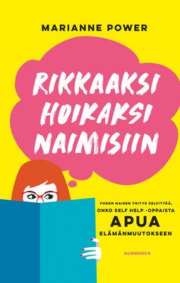 Power, Marianne - Rikkaaksi, hoikaksi, naimisiin: Yhden naisen yritys selvittää, onko self-help-oppaista apua elämänmuutokseen, e-kirja