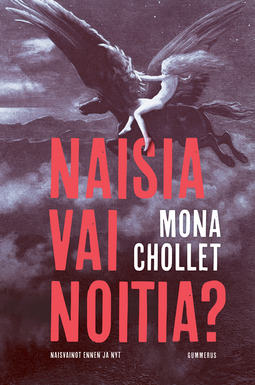 Chollet, Mona - Naisia vai noitia?: Naisvainot ennen ja nyt, e-kirja