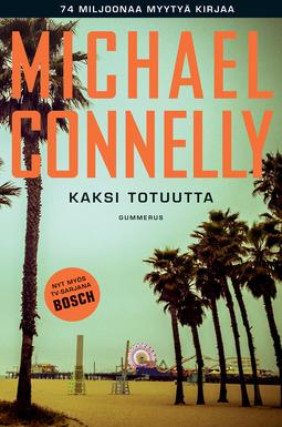 Connelly, Michael - Kaksi totuutta, e-kirja