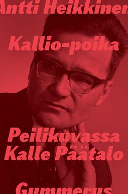 Heikkinen, Antti - Kallio-poika: Peilikuvassa Kalle Päätalo, e-kirja