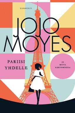 Moyes, Jojo - Pariisi yhdelle ja muita kertomuksia, e-kirja