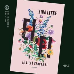 Lykke, Nina - Ei, ei ja vielä kerran ei, äänikirja