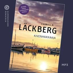 Läckberg, Camilla - Kivenhakkaaja: Fjällbacka 3, audiobook