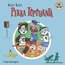 Knutsson, Gösta - Kiri kiri, Pekka Töpöhäntä, äänikirja
