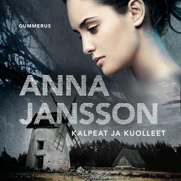 Jansson, Anna - Kalpeat ja kuolleet, äänikirja