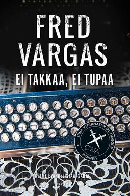 Vargas, Fred - Ei takkaa, ei tupaa, e-kirja