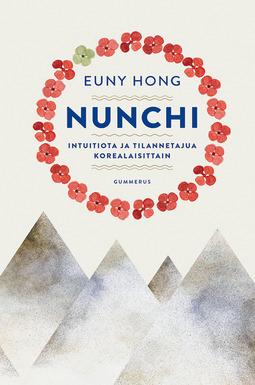 Hong, Euny - Nunchi: Intuitiota ja tilannetajua korealaisittain, e-kirja