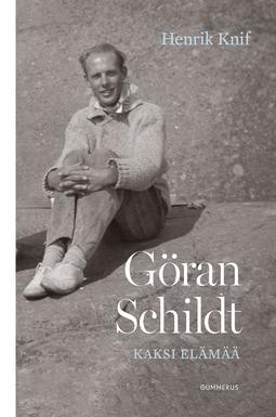 Knif, Henrik - Göran Schildt - Kaksi elämää, ebook