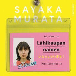 Murata, Sayaka - Lähikaupan nainen, äänikirja