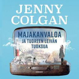 Colgan, Jenny - Majakanvaloa ja tuoreen leivän tuoksua, äänikirja