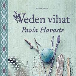 Havaste, Paula - Veden vihat, äänikirja