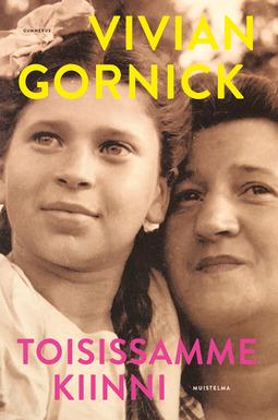 Gornick, Vivian - Toisissamme kiinni: Muistelma, e-kirja