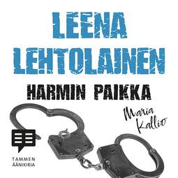 Lehtolainen, Leena - Harmin paikka: Maria Kallio 2, äänikirja