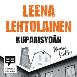 Lehtolainen, Leena - Kuparisydän: Maria Kallio 3, äänikirja