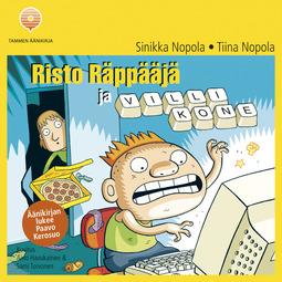 Nopola, Tiina - Risto Räppääjä ja villi kone, äänikirja