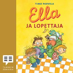 Parvela, Timo - Ella ja lopettaja, audiobook