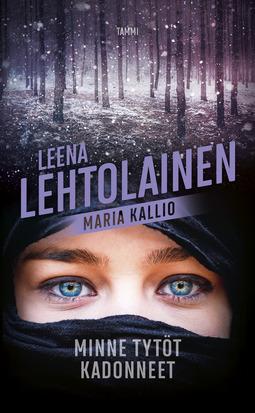 Lehtolainen, Leena - Minne tytöt kadonneet: Maria Kallio 11, e-kirja